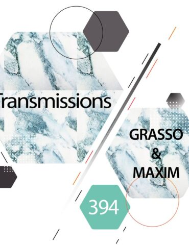 Transmissions 394 With Grasso & Maxim