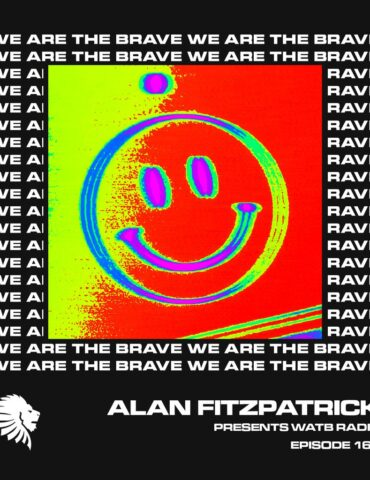We Are The Brave Radio 166 (Guest Mix From RAVETRX)