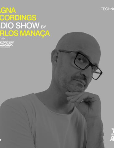 Magna Recordings Radio Show by Carlos Manaça 170 | Techno Set