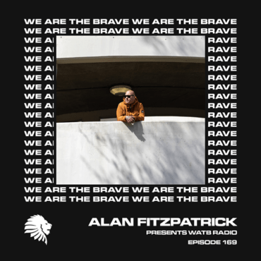 Alan Fitzpatrick - We Are The Brave Radio 169