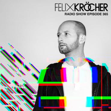 Felix Kröcher - Felix Kröcher Radioshow 365
