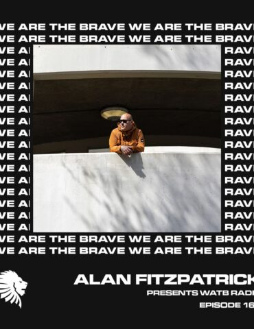 We Are The Brave Radio 169 (Studio Mix From Alan Fitzpatrick)