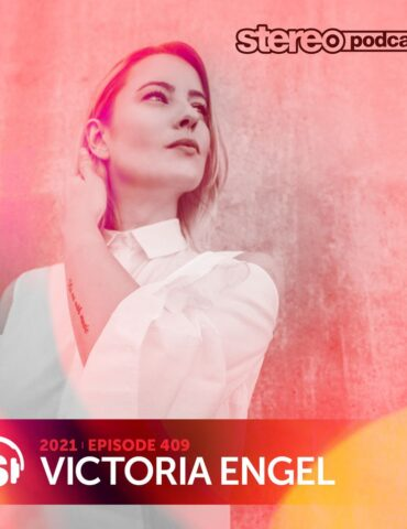 VICTORIA ENGEL | Stereo Productions Podcast 409