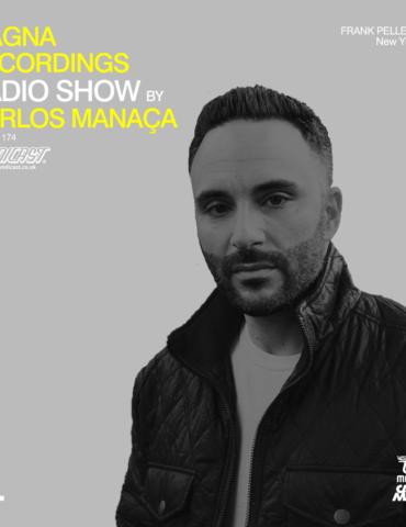 Magna Recordings Radio Show by Carlos Manaça 174   Frank Pellegrino [New York City]