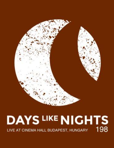 DAYS like NIGHTS 198 - Live at Cinema Hall