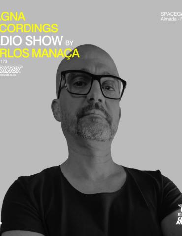 Magna Recordings Radio Show by Carlos Manaça 173   Spacegarden [Almada