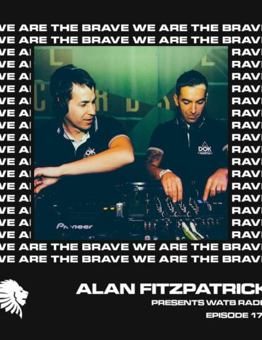 We Are The Brave Radio 172 (Guest Mix From Dok & Martin)