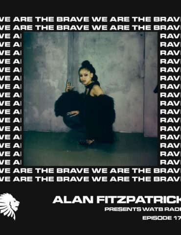 We Are The Brave Radio 171 (Guest Mix From Raven)