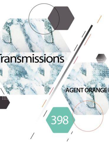 Transmissions 398 with Agent Orange Dj
