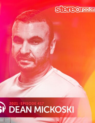 DEAN MICKOSKI   Stereo Productions Podcast 417