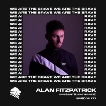 Alan Fitzpatrick - We Are The Brave Radio 177 w/ Mani Festo