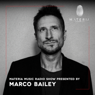 Marco Bailey - Materia Music Radio Show 109