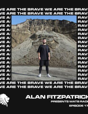 We Are The Brave Radio 178 (Guest Mix Daniel Rifaterra)