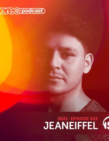 JEANEIFFEL   Stereo Productions Podcast 422