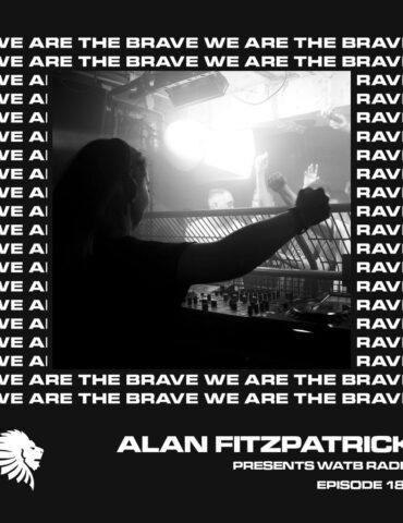 We Are The Brave Radio 181 (Guest Mix from NATASHA)