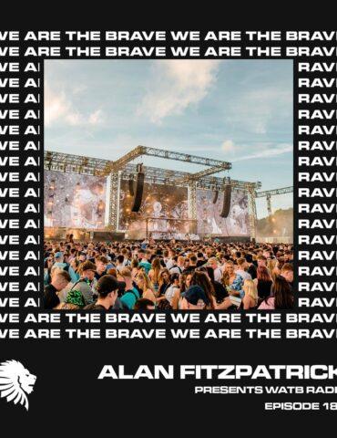 We Are The Brave Radio 182 (Alan Fitzpatrick LIVE @ Parklife Festival 2021)