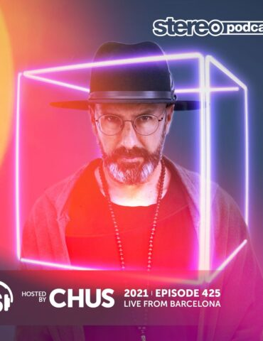 CHUS |  LIVE FROM BARCELONA | Stereo Productions Podcast 425