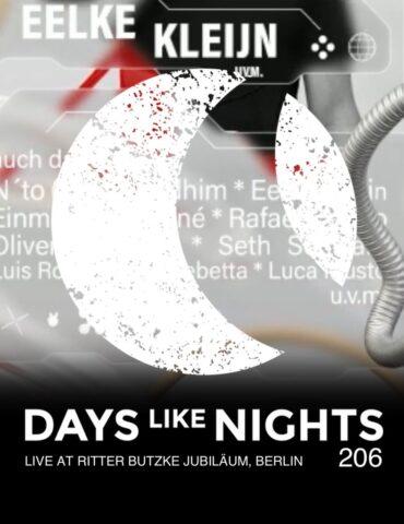 DAYS like NIGHTS 206 - Live at Ritter Butzke Jubiläum