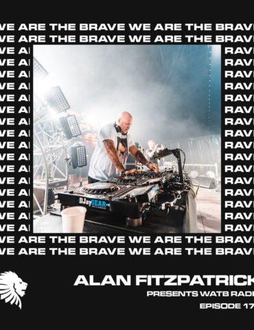 We Are The Brave Radio 179 (Alan Fitzpatrick Live @ Creamfields Festival)